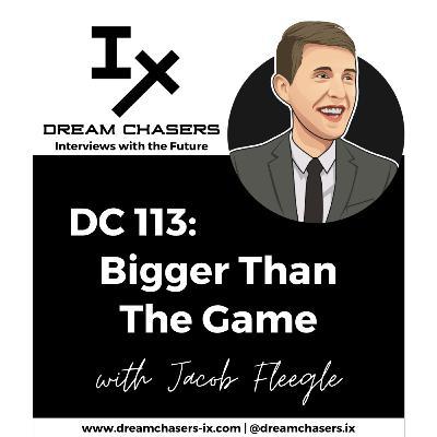 DC113: Jacob Fleegle - Bigger Than The Game
