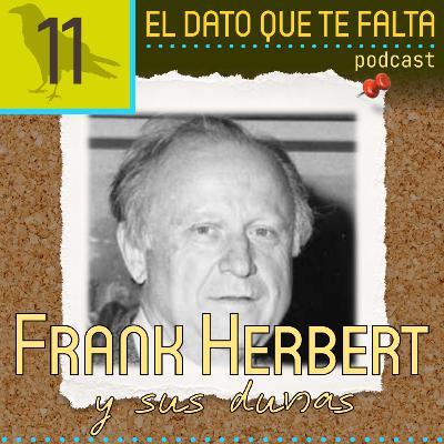 Episodio 11: Frank Herbert y sus dunas