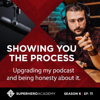 The Real Time Thoughts Behind Upgrading The Superhero Academy Podcast