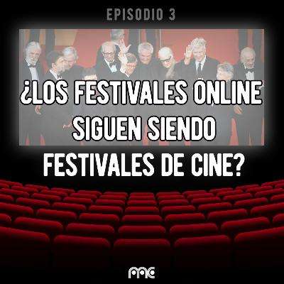 EP 003 | ¿Los festivales online siguen siendo festivales de cine?