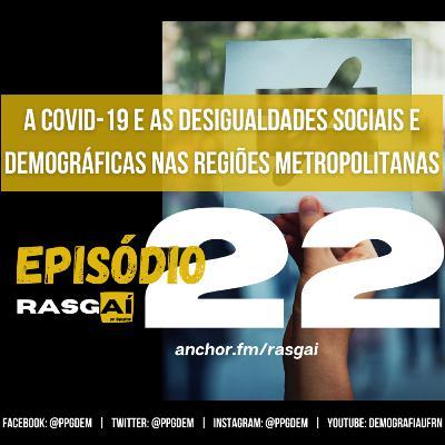 #22 | A Covid-19 e as desigualdades sociais e demográficas nas Regiões Metropolitanas | César Augusto Marques