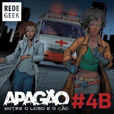 APAGÃO - episódio 4B