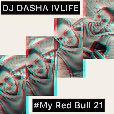 DJ DASHA IVLIFE - # My Red Bull #43