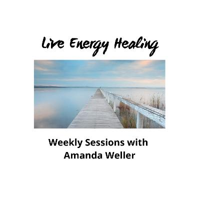 Live Energy Healing: Session 3 - Balancing Fear and Feeling Calmer