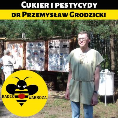 Cukier i pestycydy - dr Przemysław Grodzicki - 2/2
