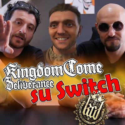 KINGDOM COME DELIVERANCE arriva su SWITCH!
