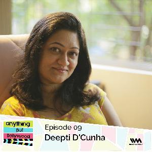 Ep.09: Deepti D'Cunha