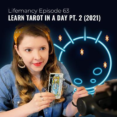 Learn Tarot in a Day Pt. 2 (2021)