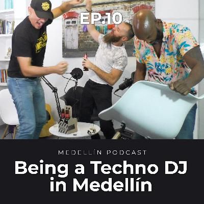 An English Techno DJ Living and Working in Medellin - Medellin Podcast Ep. 10