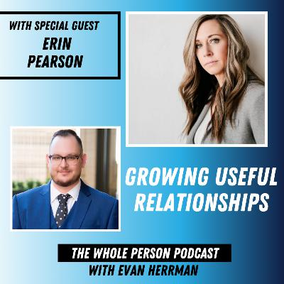 Becoming Valuable for Personal and Business Relationships with Erin Pearson