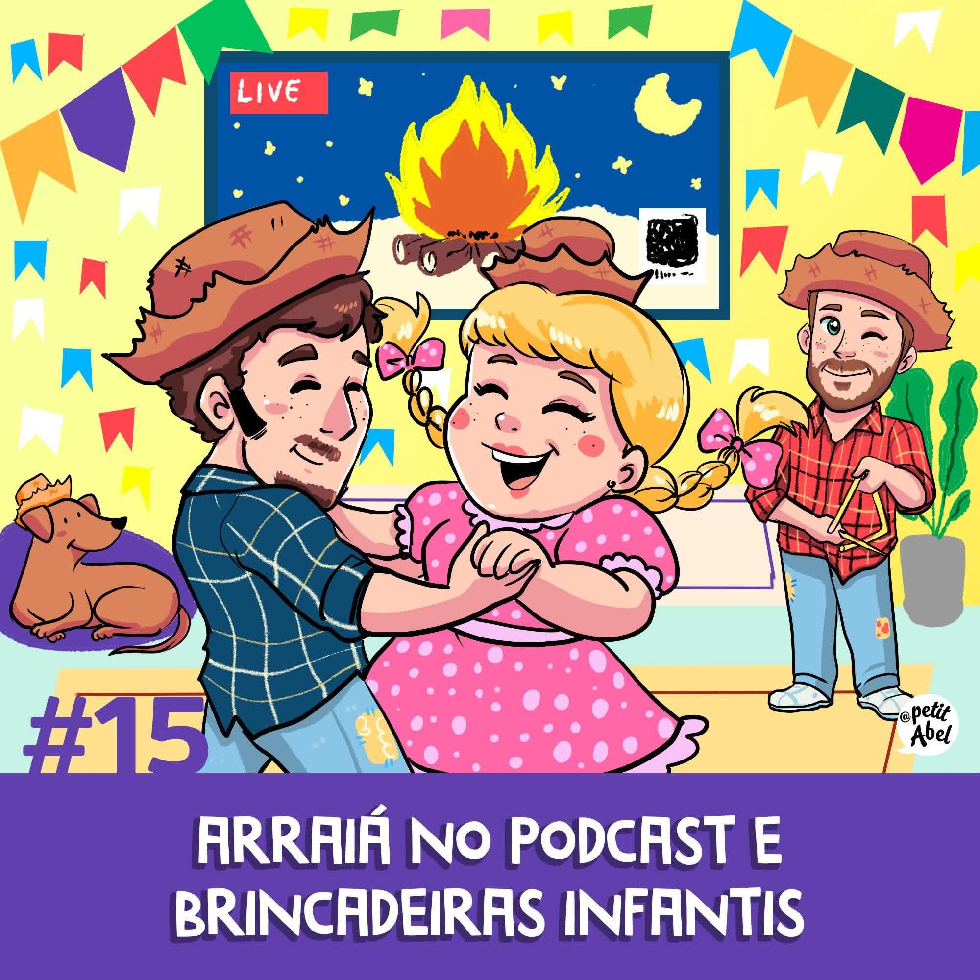 #15 - Arraiá no Podcast e Brincadeiras Infantis