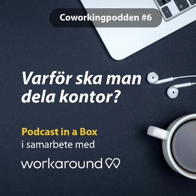 # 6 Varför ska man dela kontor? Med Andreas Broryd