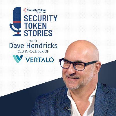 """Dave Hendricks - Vertalo (Episode #13 - """"Cap Tables, Self-Sovereignty, and Security Tokens"""")"""