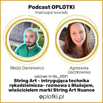 06_2021 String Art –intrygująca technika rękodzielnicza – rozmowa z Błażejem, właścicielem marki String Art Nuance