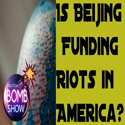 Is Beijing Funding Riots in America?