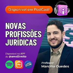 Novas Profissões Jurídicas / Professor Marcílio Guedes