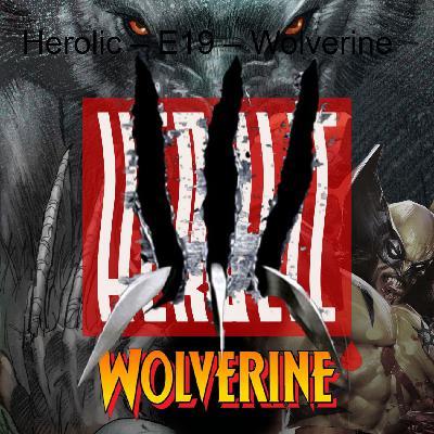 Herolic – E19 – Wolverine