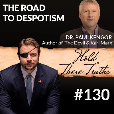 The Road to Despotism, with Dr. Paul Kengor