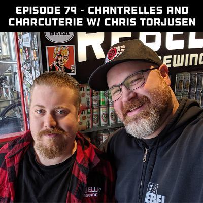 Chantrelles and Charcuterie w/ Chef Chris Torjusen