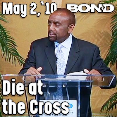 05/02/10 Dying at the Cross (Sunday Service Archive)