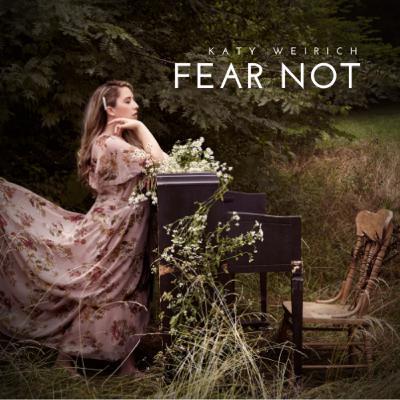 EP 5   Fear Not   Behind the Lyrics   The Katy Weirich Podcast