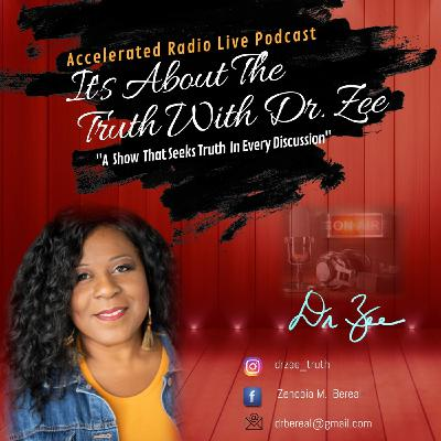 Its About the Truth with Dr.Zee 5/9/2021
