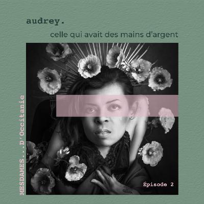 Épisode 2 - Audrey