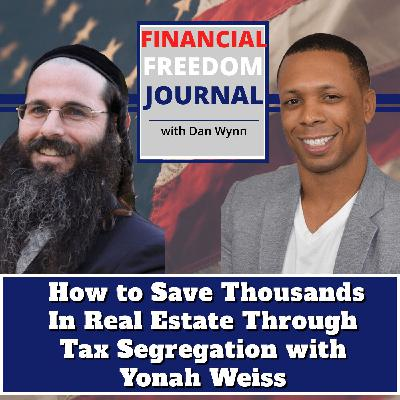 EP 15: How to Save Thousands In Real Estate Through Tax Segregation with Yonah Weiss