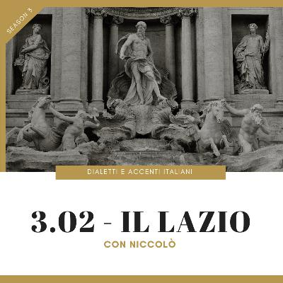 3.02 - Tour of Italian accents and dialects: Lazio (with Niccolò)