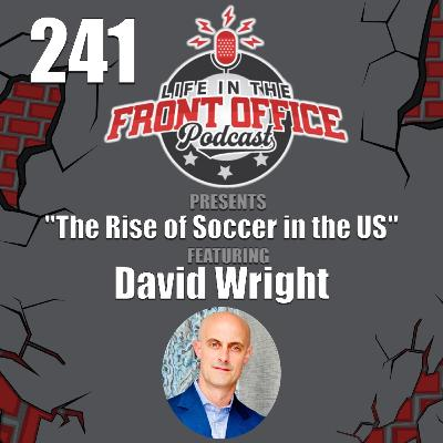 The Rise of Soccer in the US with David Wright, Chief Commercial Officer, U.S. Soccer