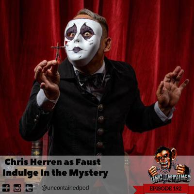 Episode 192: Chris Herren as Faust - Indulge In The Mystery