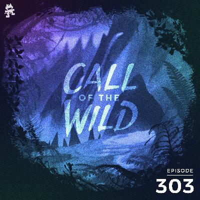 303 - Monstercat: Call of the Wild