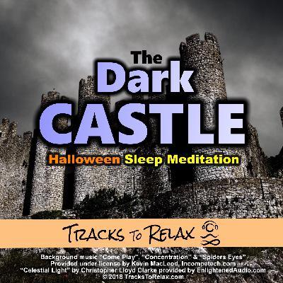 The Dark Castle Spooky Sleep Meditation