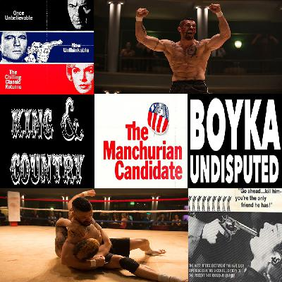 Week 131: (Boyka: Undisputed (2016), The Manchurian Candidate (2004), King & Country (1964))