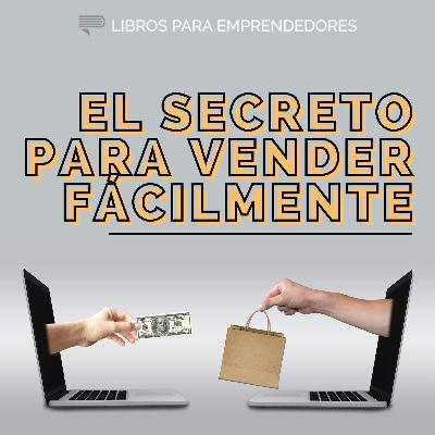 El Secreto para Vender Fácilmente