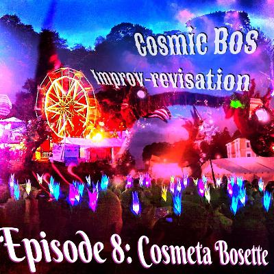 Episode 8: Cosmeta Bosette