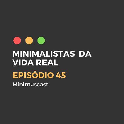Episódio #45 – Minimalistas da vida real: Joana