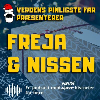 "Verdens Pinligste Far præsenterer ""Freja og Nissen"""