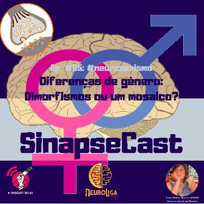 SinapseCast #05: Diferenças de gênero: Dimorfismos ou um mosaico? Com Marta Soares