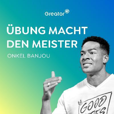 #690 So baust du mentale Stärke und Selbstbewusstsein auf // Onkel Banjou