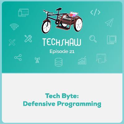 Tech Byte : Defensive Programming