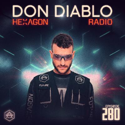 Don Diablo Hexagon Radio Episode 280