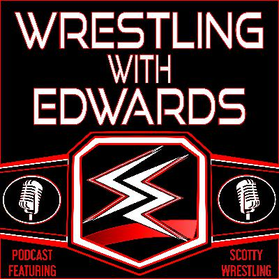 Wrestling with Edwards - Episode 15