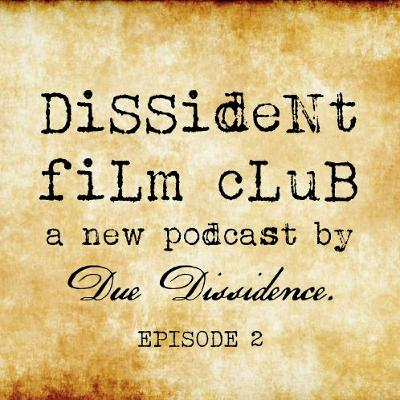 *SPECIAL* - Dissident Film Club Ep. 2: Da 5 Bloods and the Films of Spike Lee