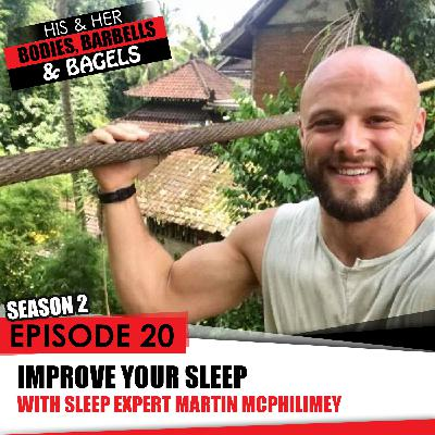 S2- EP20: Improving your SLEEP with sleep expert Martin McPhilimey