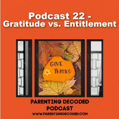 22 - Gratitude vs. Entitlement