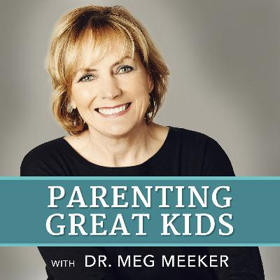 #99: Raising A Strong Daughter (with special guest Dr. Meg Meeker)