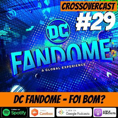 CrossoverCast 29 – DC Fandome