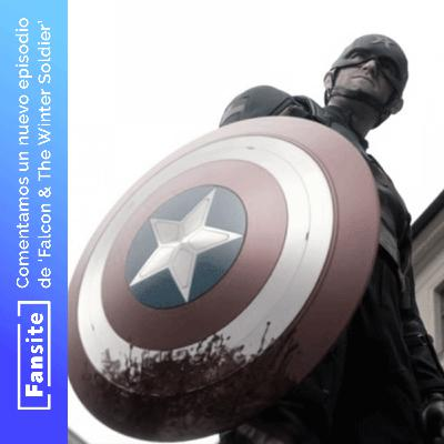 #EspecialFS - Comentamos Falcon & The Winter Soldier con Spoilers (Ep 4)