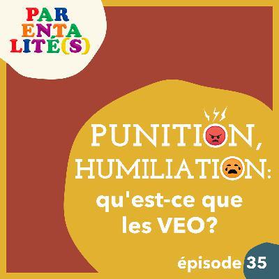 Punition, humiliation : qu'est ce que les VEO ?